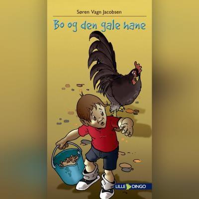 Bo og den gale hane Søren Vagn Jacobsen 9788702302899
