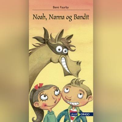 Noah, Nanna og Bandit Bent Faurby 9788702303124