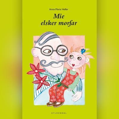 Mie elsker morfar Anna-Marie Helfer 9788702303216