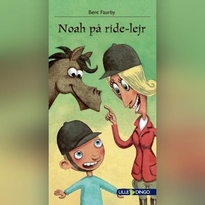 Noah på ride-lejr Bent Faurby 9788702303117
