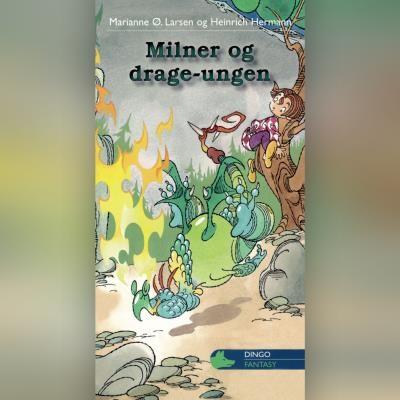 Milner og drage-ungen Marianne Ø. Larsen, Heinrich Hermann 9788762519992