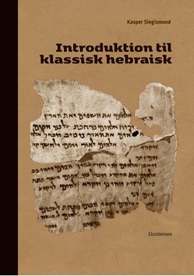 Introduktion til klassisk hebraisk Kasper Siegismund 9788741006246