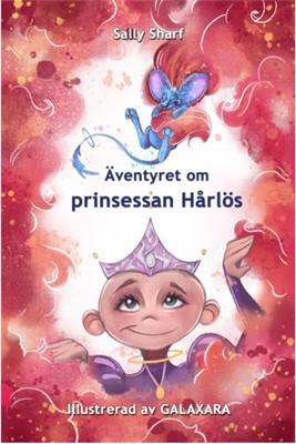 Äventyret om prinsessan Hårlös Sally Sharf 9788797050354