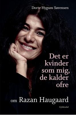 Det er kvinder som mig, de kalder ofre Razan Haugaard, Dorte Hygum Sørensen 9788702285826