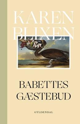Babettes gæstebud Karen Blixen 9788702270389
