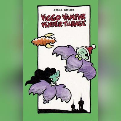 Viggo Vampyr vender tilbage Bent B. Nielsen 9788762520066