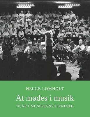 At mødes i musik Helge Lomholt 9788743082057