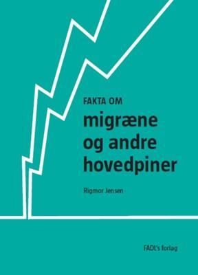 Fakta om migræne og andre hovedpiner Rigmor Jensen 9788793810501