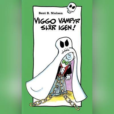 Viggo Vampyr slår igen! Bent B. Nielsen 9788762520059