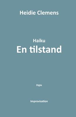 Haiku - En tilstand Heidie Clemens 9788793866027