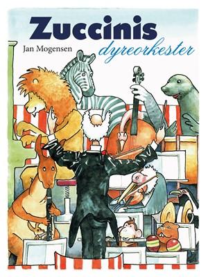 Zuccinis dyreorkester Jan Mogensen 9788793608979