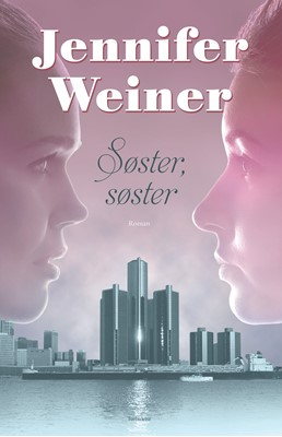 Søster, søster Jennifer Weiner 9788771483475