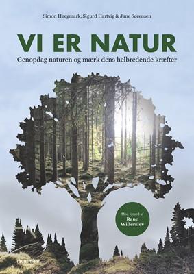 Vi er natur Simon Høegmark, Jane Sørensen, Sigurd Hartvig 9788793679689