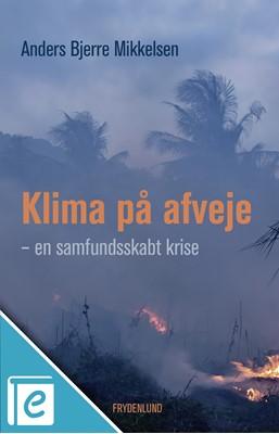 Klima på afveje Anders Bjerre Mikkelsen 9788772162669
