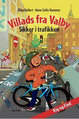 Villads fra Valby Sikker i trafikken Anne Sofie Hammer 9788702304145