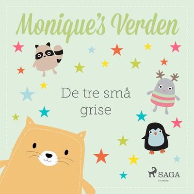 Monique's Verden - De tre små grise Monique Spartalis 9788726524512