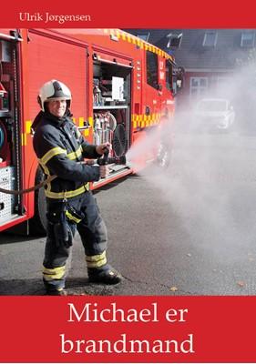 Michael er brandmand Ulrik Jørgensen 9788799741694