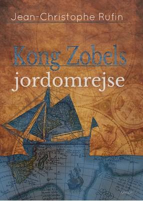 Kong Zobels jordomrejse Jean Christophe Rufin 9788793905054