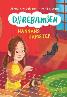 Dyrebanden: Hannahs hamster Jenny Alm Dahlgren 9788740661408