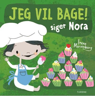 Jeg vil bage! siger Nora Irene Marienborg 9788740661415