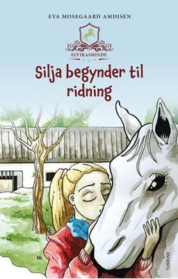 Elvirasminde - Silja begynder til ridning Eva Mosegaard Amdisen 9788740652697