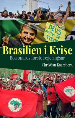 Brasilien i krise Christian Kaarsberg 9788799162710