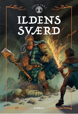 Ildens sværd Anders Christian Meidahl 9788740663303