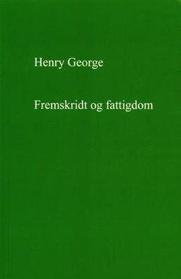 Fremskridt og fattigdom Henry George 9788791060861