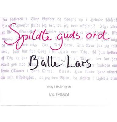 Spildte guds ord Balle Lars Eva Hvelplund 9788797183601