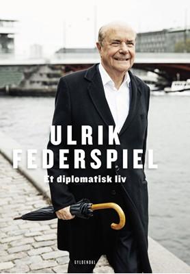 Et diplomatisk liv Ulrik Federspiel 9788702228021