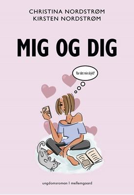 Mig og dig Kirsten Nordstrøm Hansen, Christina Nordstrøm, Kirsten Nordstrøm 9788772188331