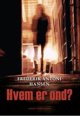 Hvem er ond? Frederik Antoni Hansen 9788772188164