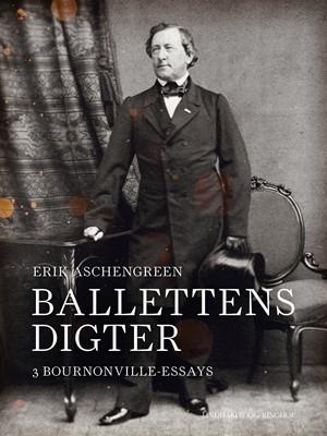 Ballettens digter. 3 Bournonville-essays Erik Aschengreen 9788726299175
