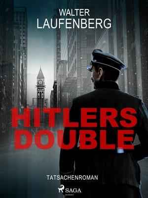Hitlers Double. Tatsachenroman Walter Laufenberg 9788726482355