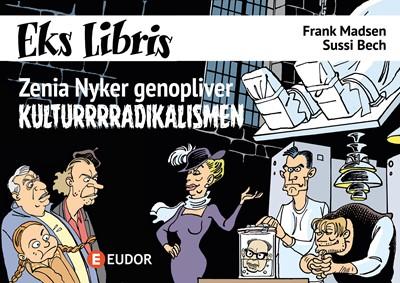 Zenia Nyker genopliver kulturrrradikalismen Frank Madsen 9788794015011
