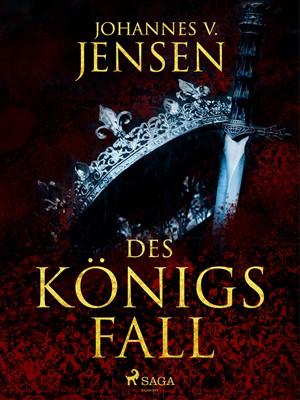 Des Königs Fall Johannes V. Jensen 9788726479799