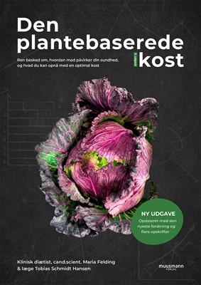 Den plantebaserede kost (NY UDGAVE) Tobias Schmidt Hansen, Maria Felding 9788793679894