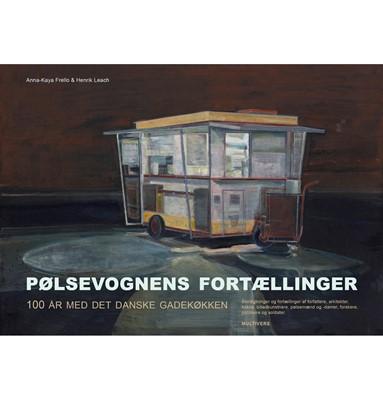 Pølsevognens fortællinger Anna-Kaya Frello, Henrik Leach Hansen, Henrik Leach 9788779174870
