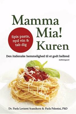 Mamma Mia! Kuren Paola Lovisetti Scamihorn, Paola Palestini 9788772370224