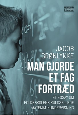 Man gjorde et fag fortræd Jacob Grønlykke 9788759335970