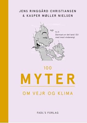 100 myter om vejr og klima Jens Ringgaard Christiansen, Kasper Møller Nielsen, Jens Ringgård Christiansen 9788793810150