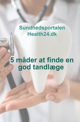 5 måder at finde en god tandlæge Sundhedsportalen Health24.dk 9788740459487