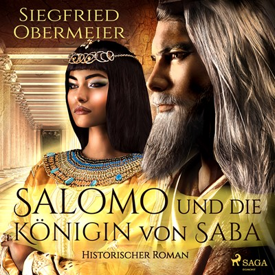 Salomo und die Königin von Saba - Historischer Roman Siegfried Obermeier 9788726486858