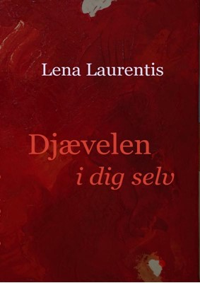 Djævelen i dig selv Lena Laurentis 9788793168688