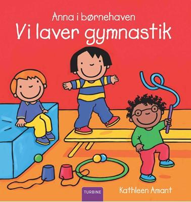 Anna i børnehaven – Vi laver gymnastik Kathleen Amant 9788740661941