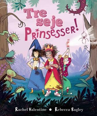 Tre seje prinsesser! Rachel Valentine 9788740661439