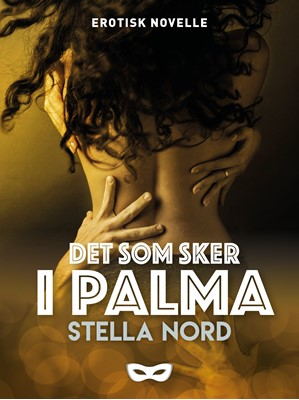 Det som sker i Palma Stella Nord 9788793853102