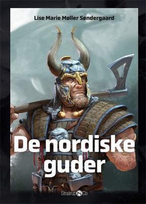 De nordiske guder Lise Marie Møller Søndergaard 9788770187602