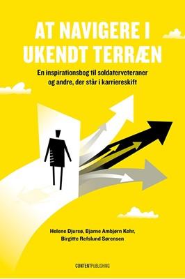 At navigere i ukendt terræn Birgitte Refslund Sørensen, Bjarne Ambjørn Kehr, Helene Djursø 9788793607095