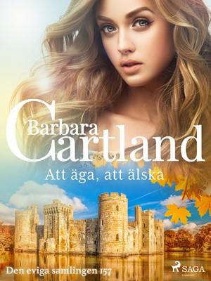 Att äga, att älska Barbara Cartland 9788711658659